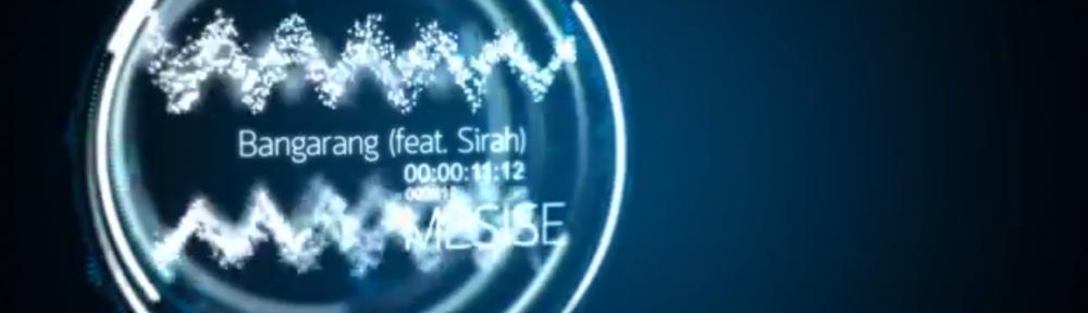 MESISE.COM – Bangarang feat Sirah